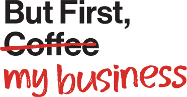 tagline - But First My Business 1