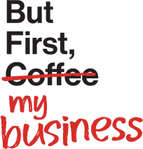 tagline - But First My Business 3